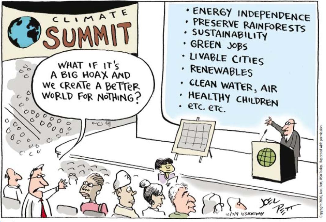 What if it's all a big hoax and we create a better world for nothing?
